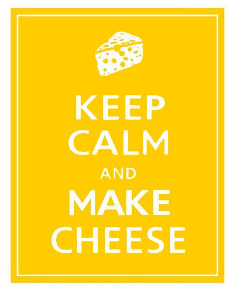 Keep Calm Make Cheese