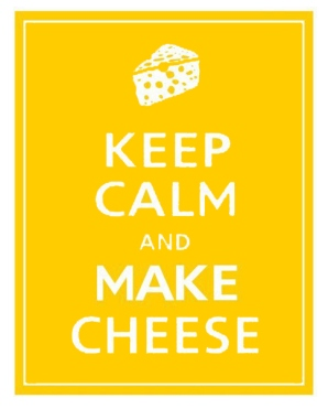 Keep Calm Make Cheese